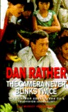 Camera Never Blinks Twice: The Further Adventures of a Television Journalist