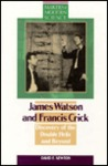 James Watson & Francis Crick: Discovery of the Double Helix and Beyond