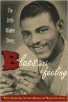 Blues with a Feeling: The Little Walter Story
