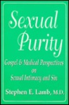 Sexual Purity: Gospel & Medical Perspectives on Sexual Intimacy and Sin