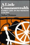 Little Commonwealth: A Family Life in Plymouth Colony