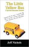 The Little Yellow Bus: A Special Education Memior