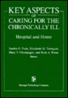 Key Aspects of Caring for the Chronically Ill: Hospital and Home