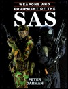 Weapons and Equipment of the SAS by Peter Darman
