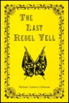 The Last Rebel Yell