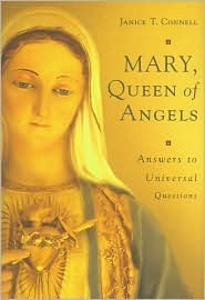 Mary, Queen of Angels Answers to Universal Questions