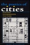 The Poetics of Cities: Designing Neighborhoods That Work