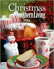 Free download Christmas with Southern Living 2004 ePub by Rebecca Brennan, Julie Fisher Gunter