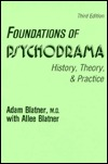 Foundations Of Psychodrama by Adam Blatner