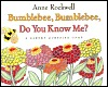 Bumblebee, Bumblebee, Do You Know Me? by Anne F. Rockwell