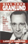 Nils Thor Granlund: The Swedish Showman Who Invented American Entertainment