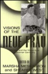 "Visions of the ""Neue Frau"": Women and the Visual Arts in Weimar Germany"