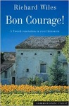 Bon Courage! by Richard Wiles