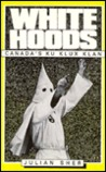 White Hoods: The Ku Klux Clan in Canada