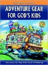 Adventure Gear for God's Kids: How Jesus Can Help When You're All Mixed Up (Nineteen Ninety-Six 50 Day Spiritual Adventure Series)