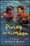 Diving for the Moon by Lee F. Bantle