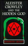 Aleister Crowley and the Hidden God by Kenneth Grant