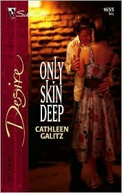 Only Skin Deep by Cathleen Galitz