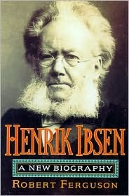 Henrik Ibsen: A New Biography