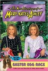 The Case of the Easter Egg Race (The New Adventures of Mary-Kate and Ashley, #40)