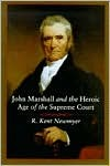 Download for free John Marshall and the Heroic Age of the Supreme Court DJVU by R. Kent Newmyer