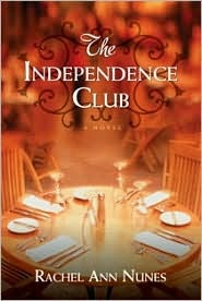 The Independence Club by Rachel Ann Nunes