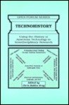 Technohistory: Using the History of American Technology in Interdisciplinary Research