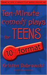 Ten-Minute Plays For Teens: Comedy