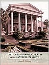 Gardens and Historic Plants of the Antebellum South by James R. Cothran