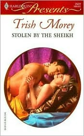 Stolen by the Sheikh by Trish Morey