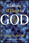 Claiming All Things for God