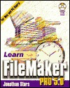Learn File Maker Pro 5.0 [With CDROM] Jonathan Stars