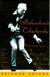 Balanchine's Tchaikovsky: Conversations with Balanchine on His Life, Ballet, and Music