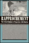 Rapprochement: The Critical Subphase of Separation-Individuation