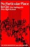No Particular Place to Go, Second Edition: The Making of a Free High School