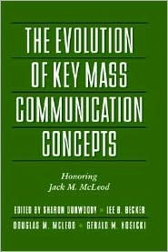 The Evolution of Key Mass Communication Concepts: Honoring Jack M. McLeod
