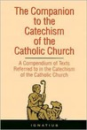 The Companion to the Catechism of the Catholic Church: A Compendium of Texts Referred to in the Catechism of the Catholic Church Including an Addendum