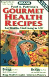 Gourmet Health Recipes, Revised: For Healthy, Vital Living to 120