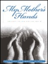 My Mother's Hands: Celebrating Her Special Touch