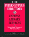 The Internet-Plus Directory of Express Library Services: Research and Document Delivery for Hire