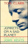 Junkets on a Sad Planet: Scenes from the Life of John Keats