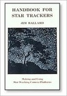 The Handbook for Star Trackers: Making and Using Star Tracking Camera Platforms