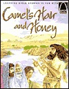 Camels Hair and Honey: Mark 1:1-8 for Children  by  Jeffrey E. Burkart