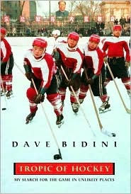 Tropic of Hockey by Dave Bidini