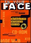 In Your Face: The Best of Interactive Interface Design [With Demos, Links, and Software]