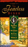 The Fearless Diner: Travel Tips and Wisdom for Eating Around the World