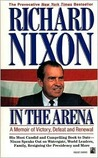 In the Arena: A Memoir of Victory, Defeat and Renewal