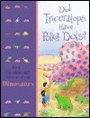 Did Triceratops Have Polka Dots?: First Questions and Answers about Dinosaurs