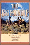 The Big Roundup: Classic and Contemporary Poetry from Cowboypoetry.com
