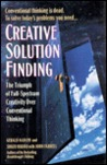 Creative Solution Finding : The Triumph of Full- Spectrum Creativity over Conventional Thinking